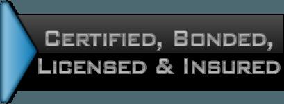 Certified, Bonded, Licensed & Insured